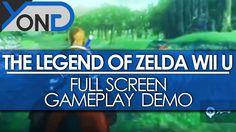 The Legend of Zelda Wii U - Fullscreen Gameplay Demo