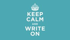 Keep Calm And Write On...There's Always A Story To Be Told :~)