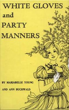 White Gloves And Party Manners~ First Book Of Manners For Little Southern Belles.