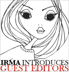 Irma introduces Guest Editors! If you want to be part of the adventure www.irmasworld.com then apply as soon as possible!