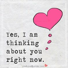 Thinking Of You Quotes Thinking Of You Quotes. Thinking Of You Quotes i wake up in the morning thinking of you i sit in the thinking of you again picture quotes 121 thinking Cute Love Quotes, I Miss You Quotes, Deep Quotes About Love, Missing You Quotes, Valentine's Day Quotes, Love Quotes For Her, Romantic Love Quotes, Crush Quotes, Thinking Of You Quotes For Him