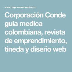 Corporación Conde guia medica colombiana, revista de emprendimiento, tineda y diseño web Count, Design Web, Journals