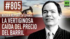 Keiser Report en español: La vertiginosa caída del precio del barril (E805)