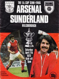 Sunderland 2 Arsenal 1 in 1973 at Hillsborough. The programme cover for the FA Cup Semi Final. Afc Football, London Football, British Football, Arsenal Football, Football Program, Football Match, European Football, Sunderland Football, Sunderland Afc