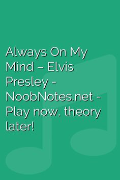 music notes for newbies: Always On My Mind – Elvis Presley. Play popular songs and traditional music with note letters for easy fun beginner instrument practice - great for flute, piccolo, recorder, piano and Song Notes, Music Notes, Piano Sheet Music Letters, Elvis Presley Music, Brenda Lee, John Wesley, Pet Shop Boys, Always On My Mind, Kalimba