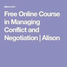 Free Online Course in Managing Conflict and Negotiation | Alison