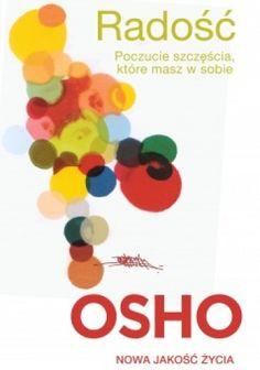 Radość. Poczucie szczęścia, które masz w sobie - Osho (195496) - Lubimyczytać.pl