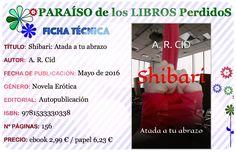 A. R. Cid publica Shibari: atada a tu abrazo, una auto publicación que podrás encontrar en varias plataformas digitales y en papel.  Sinopsis: El destino es un gran jugador de póker. Paciente…