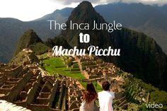 Video: Inca Jungle To Machu Picchu