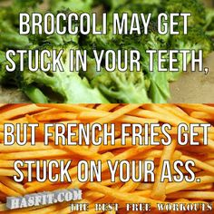 Broccoli is one of my favorite foods!!!! I'd choose it over fries anyway!