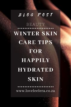 """Winter is upon us, and ready to wreak havoc on our beautiful skin. Tight dry skin, rough heels and knuckles as well as the dreaded chapped lips are how winter says """"Hello, I am here!"""". So, here are 11 Winter Skin Care Tips that will aid in keeping your skin happily hydrated throughout the winter season and ready for spring. The LOVELEELERA Blog #SkinCare  #Beauty #Winter #Tips Tips For Oily Skin, Skin Tips, Skin Care Tips, Dry Skincare, Skincare Routine, Face Skin Care, Rough Heels, Winter Tips"""