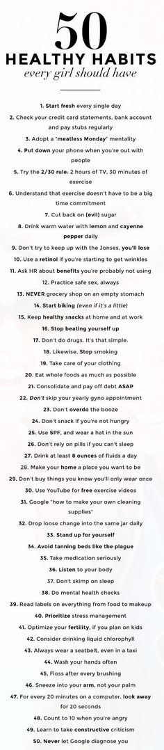 Tips 50 healthy habits every girl should have. I dont want to abide by all, but overall, smart, practical tips for a healthy lifestyle! Healthy Habits, Healthy Tips, Healthy Women, Healthy Quotes, Healthy Lifestyle Tips, Healthy Living Tips, Healthy Foods, Healthy Recipes, Guter Rat