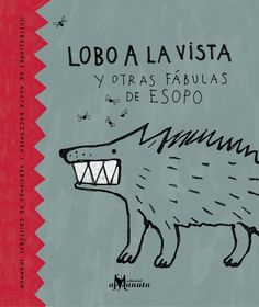 Lobo a la vista y otras fábulas de Esopo (Fables by Aesop) | Flickr - Photo Sharing!