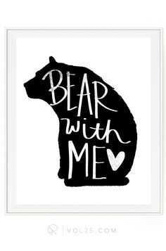 Bear With Me Brush Script   Textured Cotton Canvas Art Print in 4 Sizes   VOL25