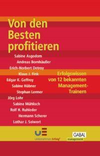 Hermann Scherer: Von den Besten profitieren I Erfolgswissen von 12 bekannten Management-Experten