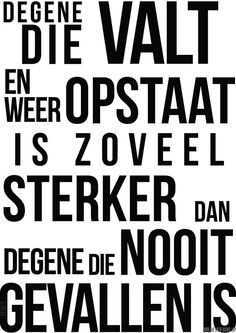 Inspiring Quotes About Life : Mooie woorden. - Hall Of Quotes The Words, Cool Words, Mantra, Best Quotes, Funny Quotes, Dutch Words, Words Quotes, Sayings, Qoutes