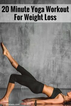 Yoga workout for weight loss! These yoga poses for beginners will help you lose weight quick! http://avocadu.com/free-20-minute-yoga-workout-for-weight-loss/