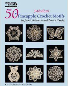 50 Fabulous Pineapple Crochet Motifs Crochet Pattern 50 Fabulous Pineapple Motifs [LA4864] - $14.95 : Maggie Weldon, Free Crochet Patterns