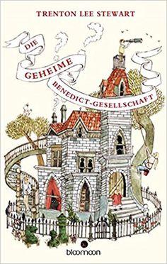 Die geheime Benedict-Gesellschaft: Amazon.de: Trenton Lee Stewart, Carson Ellis, Werner Löcher-Lawrence: Bücher
