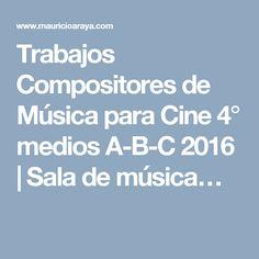 Trabajos Compositores de Música para Cine 4° medios A-B-C 2016 | Sala de música…