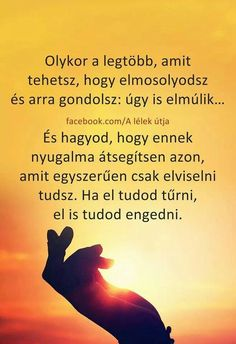Olykor a legtöbb amit tehetsz. Good Thoughts, Positive Thoughts, Daily Motivation, Motivation Inspiration, Picture Quotes, Love Quotes, Motivational Quotes, Inspirational Quotes, Spiritual Messages