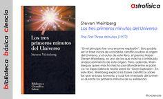 Steven Weinberg - Los tres primeros minutos del Universo (1977)
