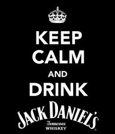 ... drink jack daniel's...my hubby's favorite! He would love this on a shirt.