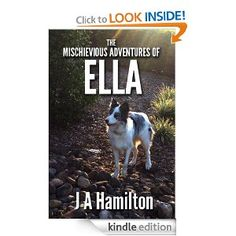 Amazon.com: The Mischievous Adventures of Ella eBook: J A Hamilton: Kindle Store This book is about a day in the life of a mischievious Border Collie called Ella. She is 1 & 1/2 years old and has more energy than a tornado. She likes doing many different activites and sometimes gets into lots of trouble. So we have captured Ella's antics, with a series of photos and a great bedtime story that the kids will love. free 11/12