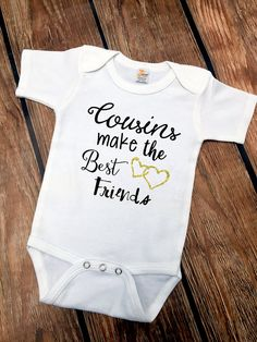 Cousins Make the Best Friends Baby Bodysuit Best by VazzieTees
