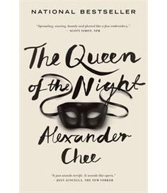 Book The Queen Of The Night by Alexander Chee