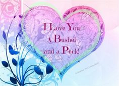 I Love You a Bushel and a Peck.  My daddy sang this <3