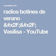 radios botines de verano // Vasilisa - YouTube