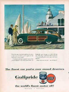 Gulf Oil 1949 Ad Gulfpride Gulf Oil Corporation paper advertisement from a 1949 magazine and features Gulf Motor oil. A classic Gulf ad showing a new car and the need to use the worlds finest oils from Gulf. Lighthouse and an old station wagon with wood panels makes this a really nice colorful ad.