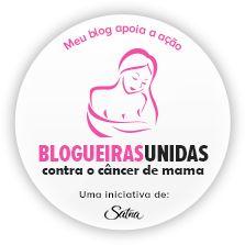 Mãe: Uma profissão maravilhosa: Blogueiras Unidas contra o Câncer de Mama !!!