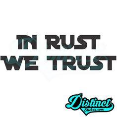 IN RUST WE TRUST - Sticker