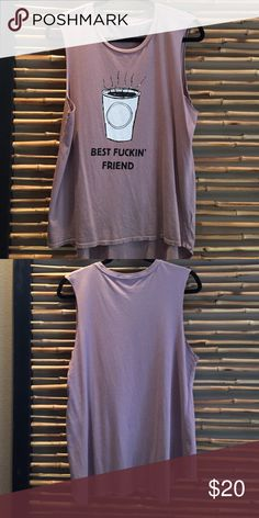 """Hips And Hair best friend tee shirt Hips And Hair best fu**in' friend tee shirt.  100% cotton measures 19"""" from armpit to armpit and 25"""" from top of shoulder seam to bottom hem in front and 28""""from top of shoulder seam to bottom hem color is taupe Hips And Hair Tops Muscle Tees"""