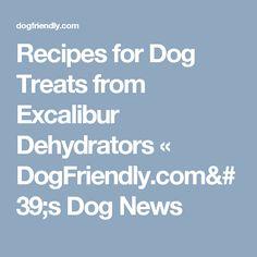 Cookusinterruptus files homemade20dog20foodpdf pets recipes for dog treats from excalibur dehydrators dogfriendlys dog news forumfinder Images