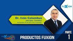 Parte 1 de 4   Dr. Ivan Columbus - Capacitación Productos Clave FuXion. Direcciones Bogota: http://gua.fuxion.net/donde_estamos.html