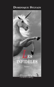 Les infidèles - Dominique Sylvain - A vos livres