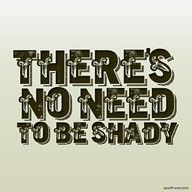Tired of shady,sketchy,... People!!