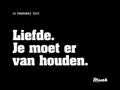 Liefde....L.Loe Great Quotes, Me Quotes, Funny Quotes, Quotes About Love And Relationships, Relationship Quotes, Words Of Courage, Say Say Say, Dutch Words, Dutch Quotes