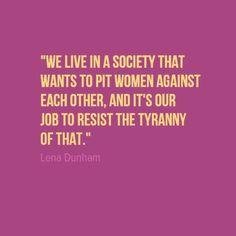 Lena Dunham, she's so right.