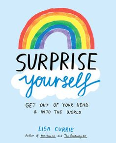 Reading For Sanity : A Book Review Blog: Surprise Yourself: Get Out of Your Head & Into the World - Lisa Currie