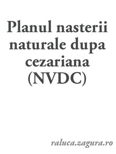 http://raluca.zagura.ro/planul-nasterii-naturale-dupa-cezariana/