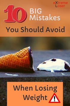 10 Big Mistakes You Should Avoid When Losing Weight