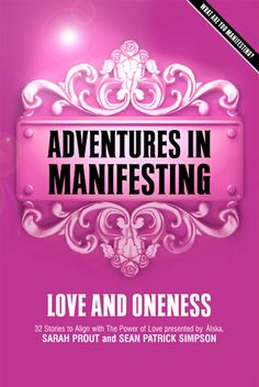 Adventures In Manifesting - Love and Oneness