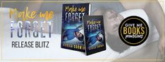 Book Crazy: Release Day Blitz & Giveaway: Make Me Forget by Monica Corwin!