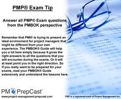 #PMP Exam tip: Answer all PMP Exam questions from the PMBOK perspective