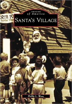 Is this one of those archival photo books about Santa's Village (in Scotts Valley? Cal that didn't close til 2000 or so) Scotts Valley, Santa's Village, Christmas Travel, Christmas Decor, Most Popular Books, My Kind Of Town, History Photos, Dundee, Amusement Park