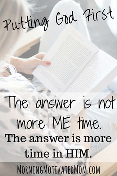 The answer is more time in Him. Putting God First.